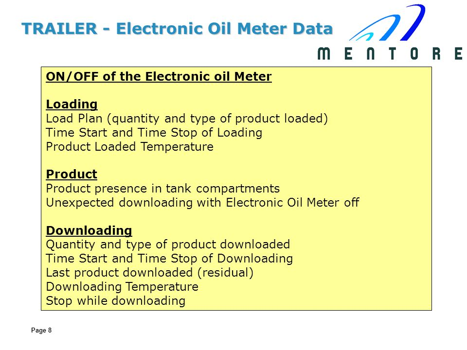 Page 8 TRAILER - Electronic Oil Meter Data ON/OFF of the Electronic oil Meter Loading Load Plan (quantity and type of product loaded) Time Start and T