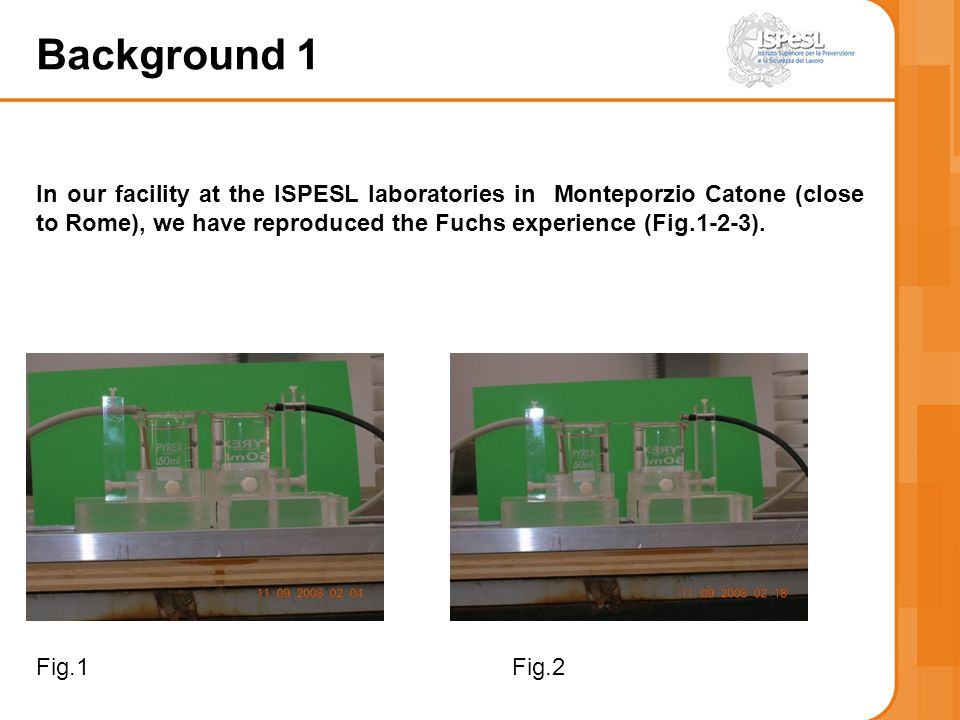 In our facility at the ISPESL laboratories in Monteporzio Catone (close to Rome), we have reproduced the Fuchs experience (Fig.1-2-3). Fig.1Fig.2