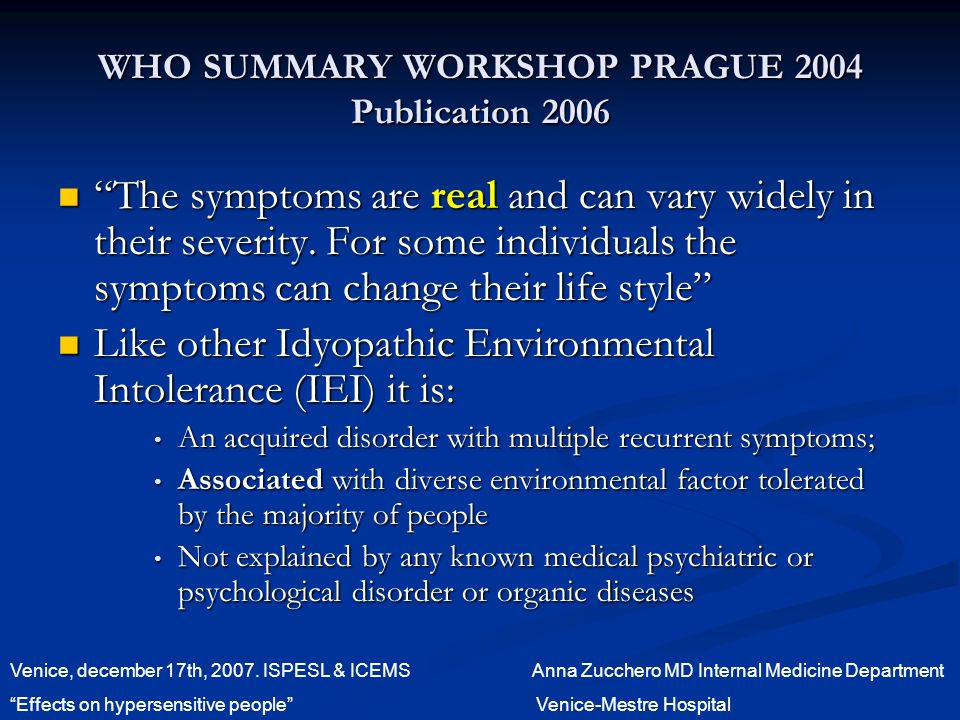WHO SUMMARY WORKSHOP PRAGUE 2004 Publication 2006 The symptoms are real and can vary widely in their severity.