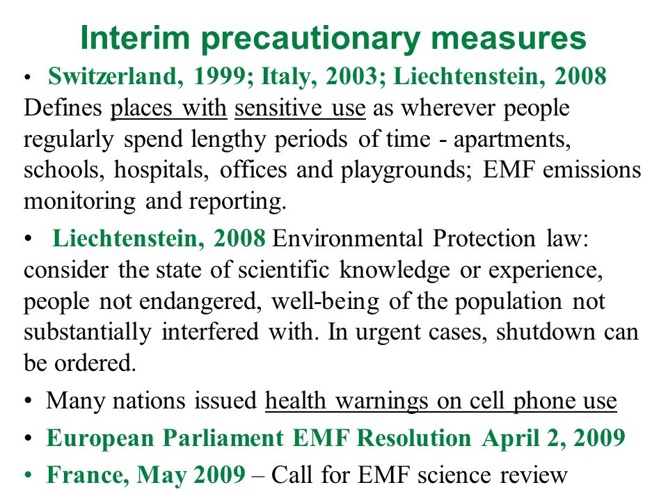 Interim precautionary measures Switzerland, 1999; Italy, 2003; Liechtenstein, 2008 Defines places with sensitive use as wherever people regularly spen