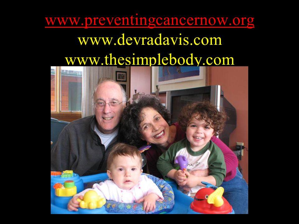 www.preventingcancernow.org www.preventingcancernow.org www.devradavis.com www.thesimplebody.com