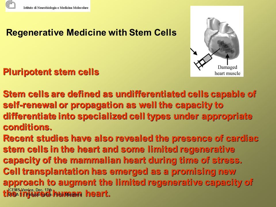 Regenerative Medicine with Stem Cells Pluripotent stem cells Stem cells are defined as undifferentiated cells capable of self-renewal or propagation as well the capacity to differentiate into specialized cell types under appropriate conditions.