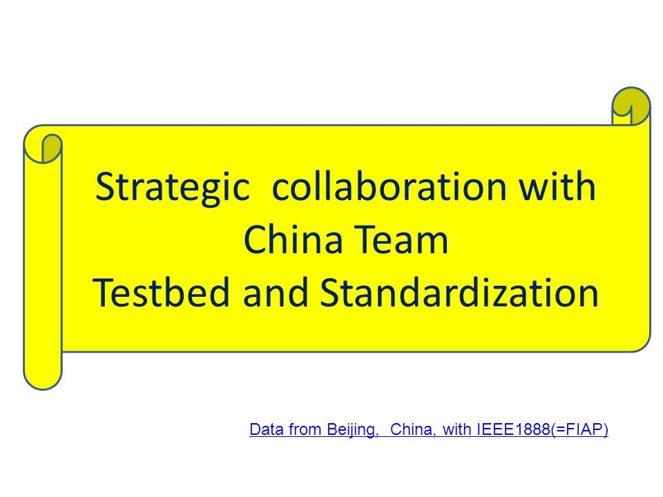 Strategic collaboration with China Team Testbed and Standardization Data from Beijing, China, with IEEE1888(=FIAP)