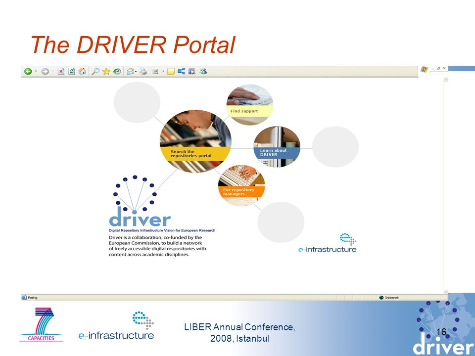 LIBER Annual Conference, 2008, Istanbul 16 The DRIVER Portal