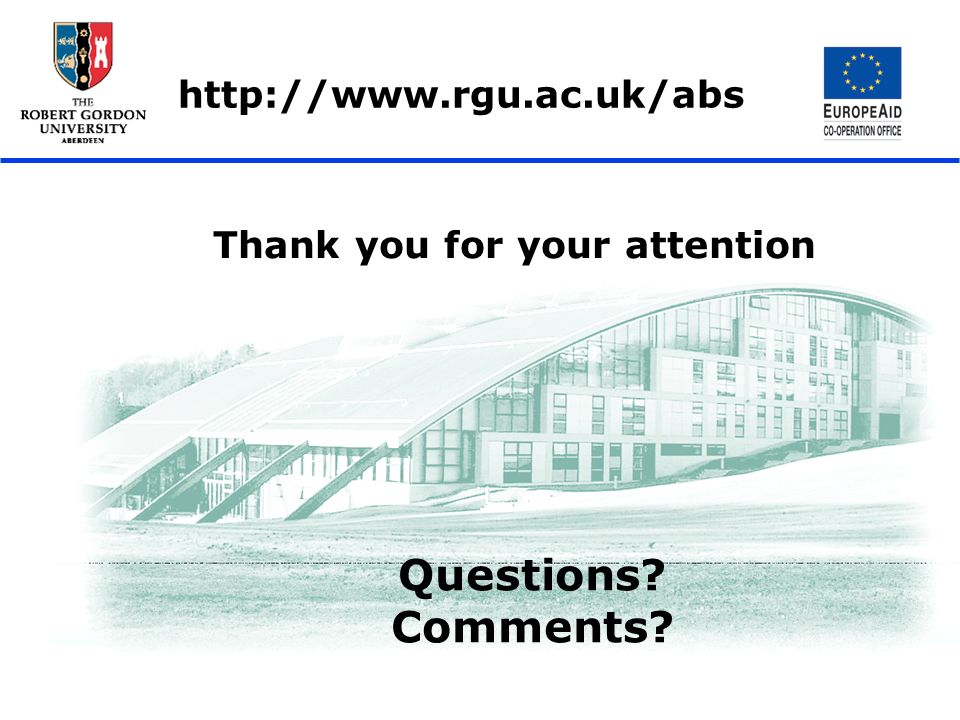 Questions Comments Thank you for your attention http://www.rgu.ac.uk/abs