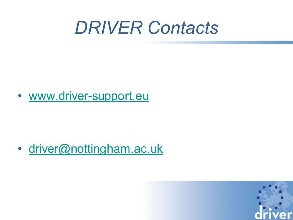 DRIVER Contacts www.driver-support.eu driver@nottingham.ac.uk