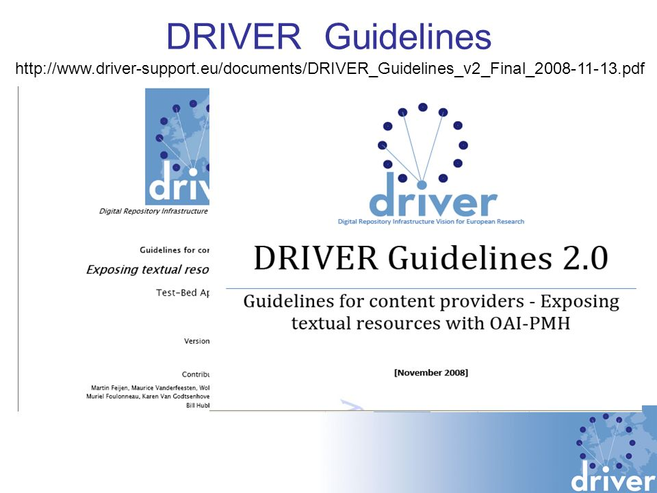 DRIVER Guidelines http://www.driver-support.eu/documents/DRIVER_Guidelines_v2_Final_2008-11-13.pdf