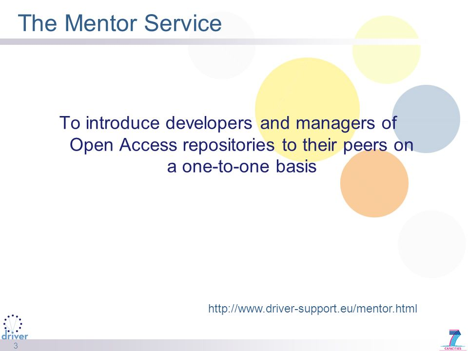3 The Mentor Service To introduce developers and managers of Open Access repositories to their peers on a one-to-one basis