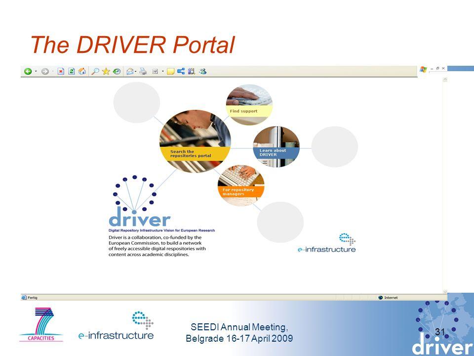 SEEDI Annual Meeting, Belgrade 16-17 April 2009 31 The DRIVER Portal