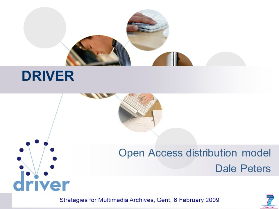 DRIVER Open Access distribution model Dale Peters Strategies for Multimedia Archives, Gent, 6 February 2009