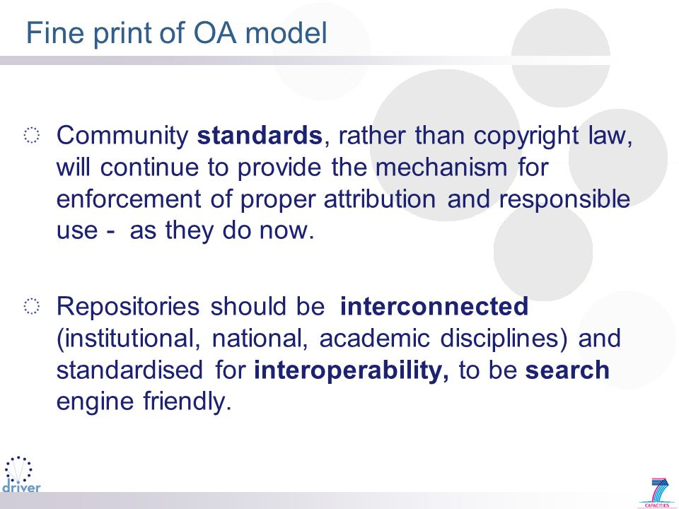 Fine print of OA model Community standards, rather than copyright law, will continue to provide the mechanism for enforcement of proper attribution an