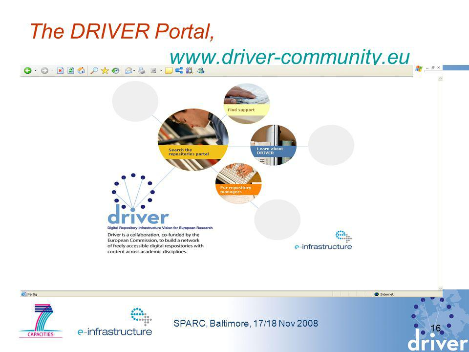 SPARC, Baltimore, 17/18 Nov 2008 16 The DRIVER Portal, www.driver-community.eu www.driver-community.eu