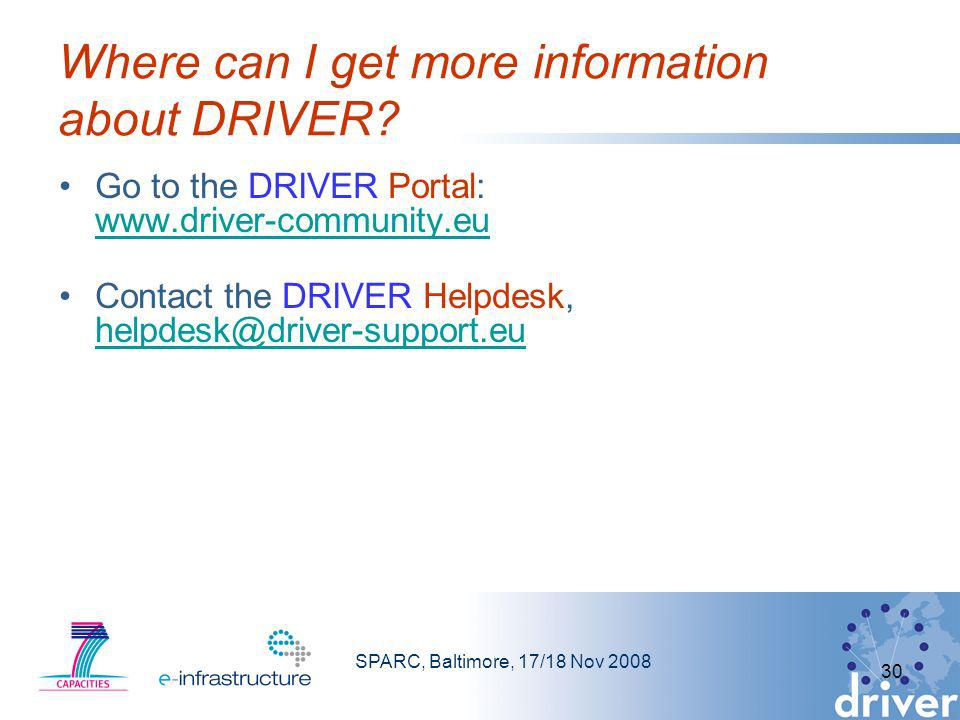 SPARC, Baltimore, 17/18 Nov 2008 30 Where can I get more information about DRIVER.