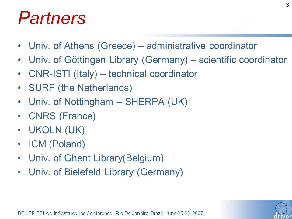 3 BELIEF-EELA e-Infrastructures Conference - Rio De Janeiro, Brazil, June 25-28, 2007 Partners Univ.