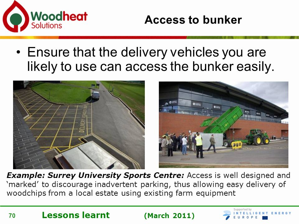 Lessons learnt (March 2011) 70 Access to bunker Ensure that the delivery vehicles you are likely to use can access the bunker easily. Example: Surrey