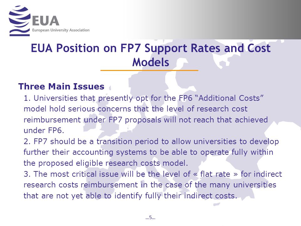 …5… EUA Position on FP7 Support Rates and Cost Models Three Main Issues 1.