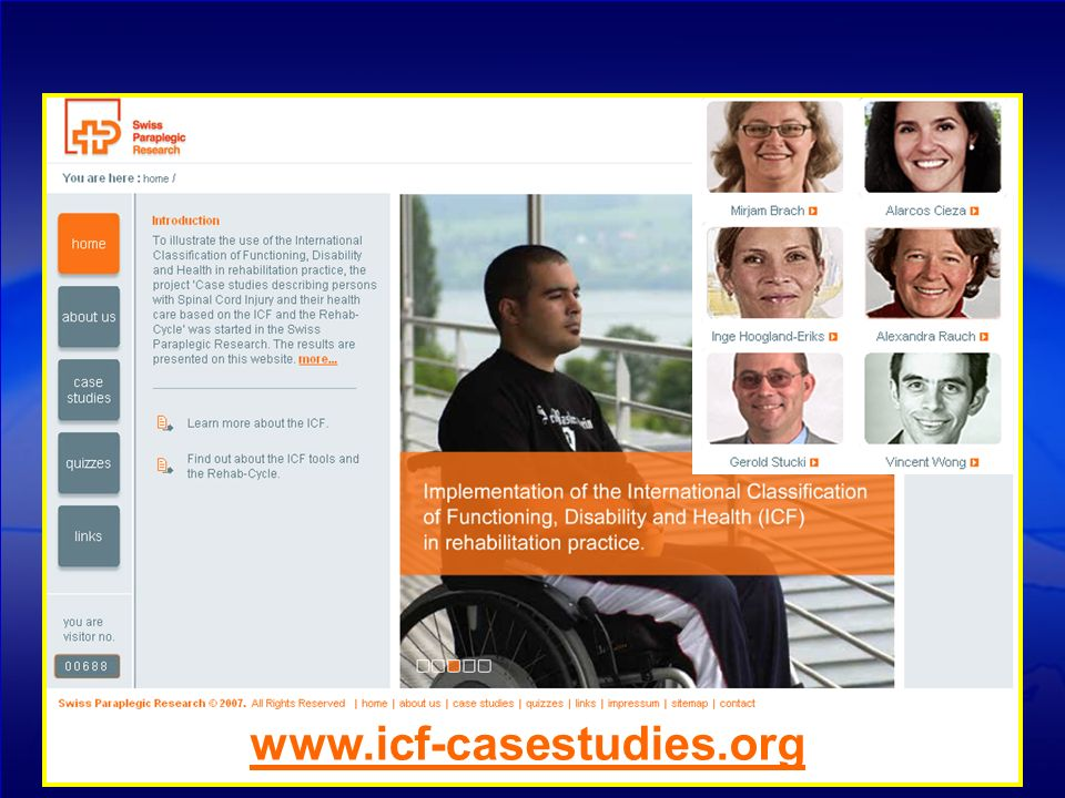 Project: Case studies to describe an ICF and Rehab-Cycle based rehabilitation management in Spinal Cord Injury Swiss Paraplegic Research www.icf-casestudies.org