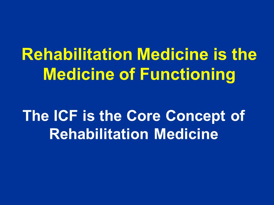 The ICF, the first universal language for all health professionals involved in rehabilitation!