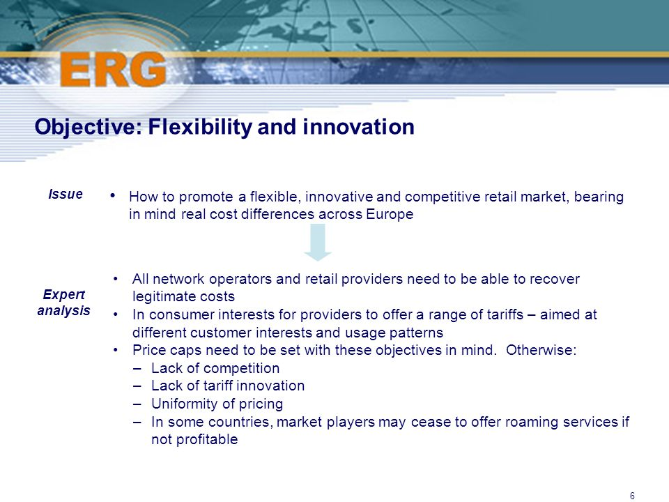 ©Ofcom6 Objective: Flexibility and innovation How to promote a flexible, innovative and competitive retail market, bearing in mind real cost differenc