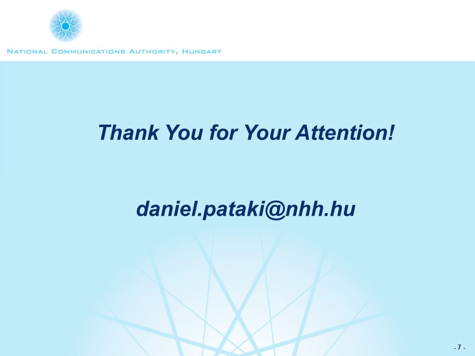 - 7 - Thank You for Your Attention! daniel.pataki@nhh.hu