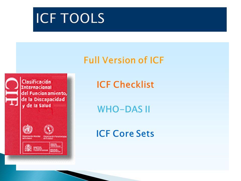 Full Version of ICF ICF Checklist WHO-DAS II ICF Core Sets