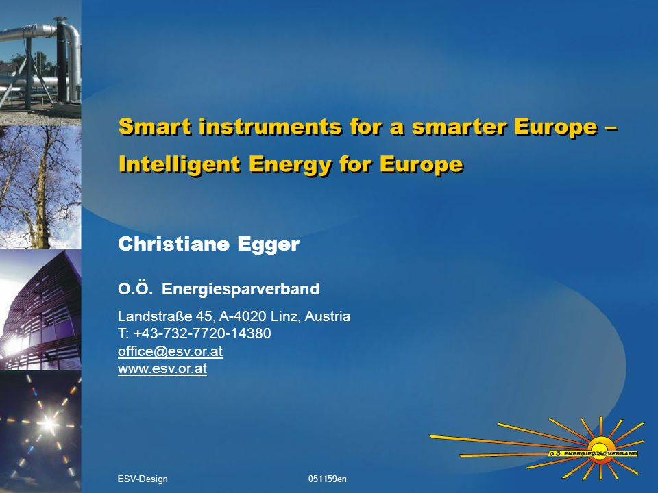 Smart instruments for a smarter Europe – Intelligent Energy for Europe Christiane Egger O.Ö.