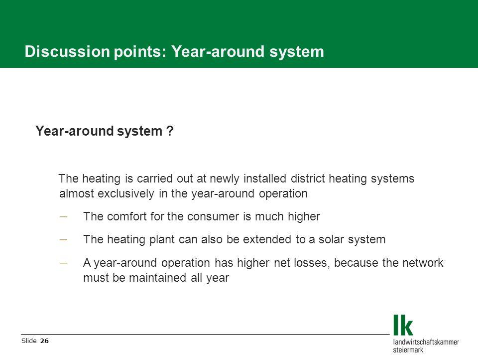 Slide 26 Discussion points: Year-around system Year-around system .