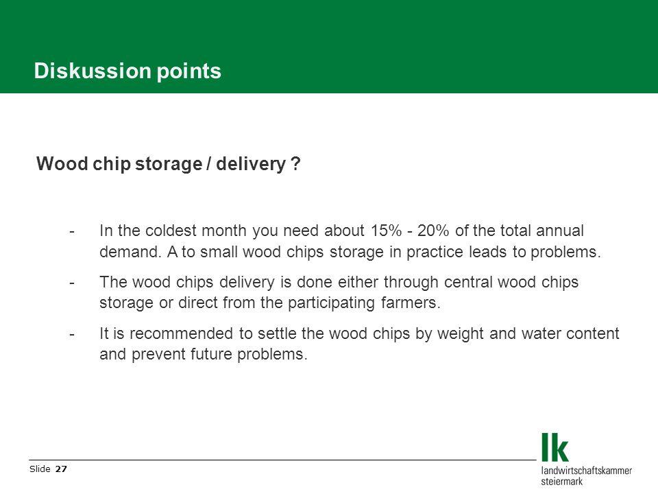 Slide 27 Diskussion points Wood chip storage / delivery .