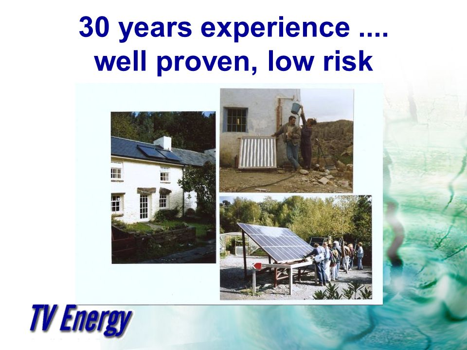 30 years experience.... well proven, low risk
