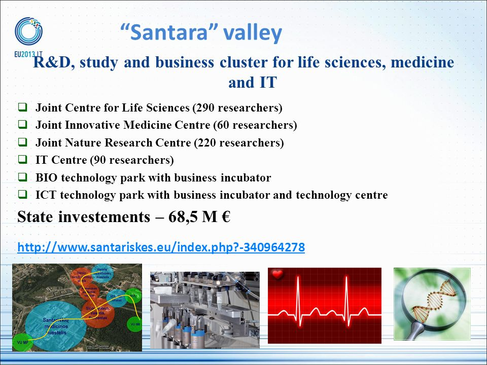 Santara valley R&D, study and business cluster for life sciences, medicine and IT Joint Centre for Life Sciences (290 researchers) Joint Innovative Me