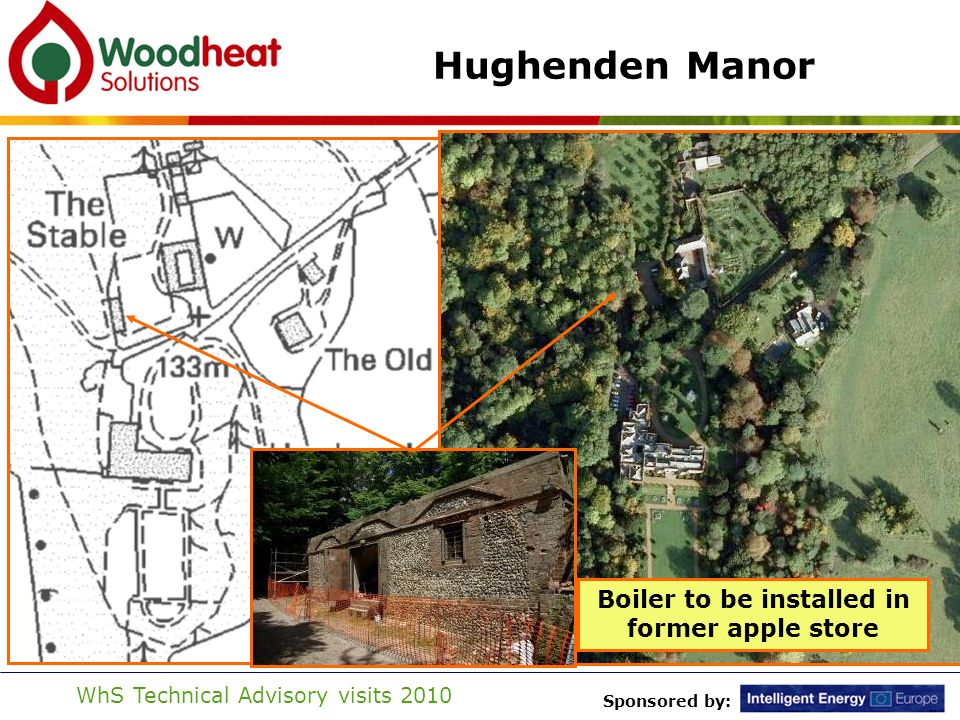 Sponsored by: WhS Technical Advisory visits 2010 Hughenden Manor Boiler to be installed in former apple store