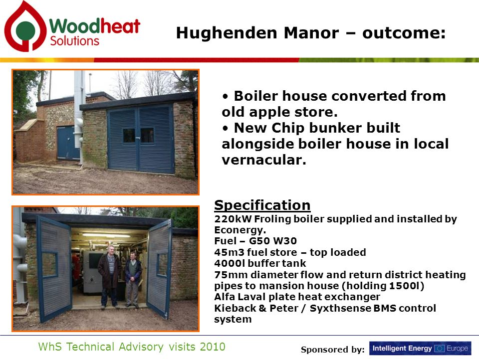 Sponsored by: WhS Technical Advisory visits 2010 Hughenden Manor – outcome: Boiler house converted from old apple store.