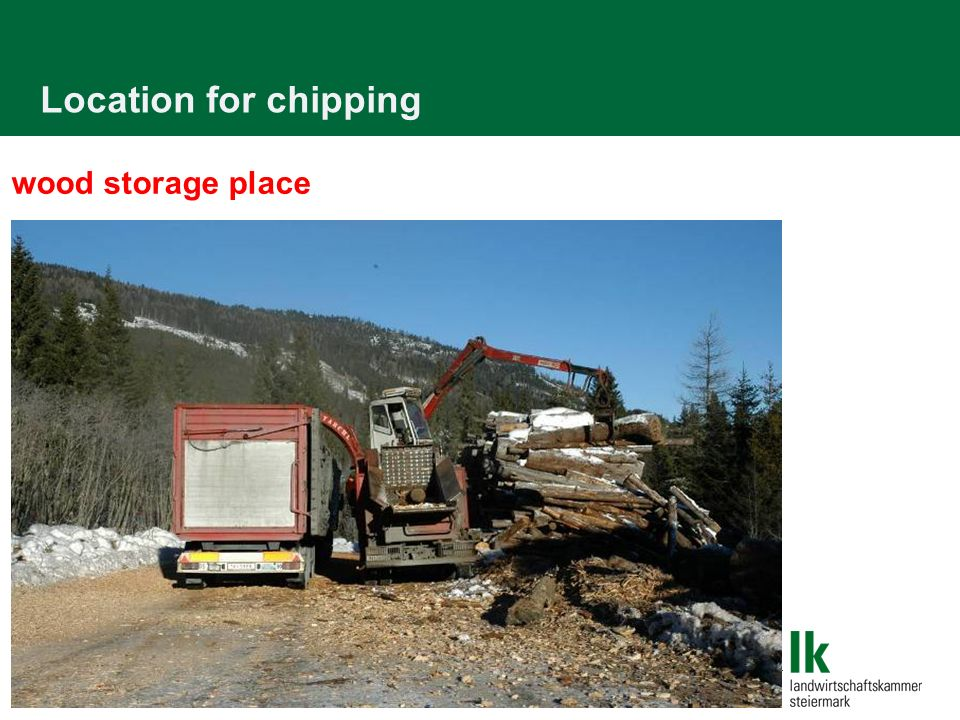 Location for chipping wood storage place