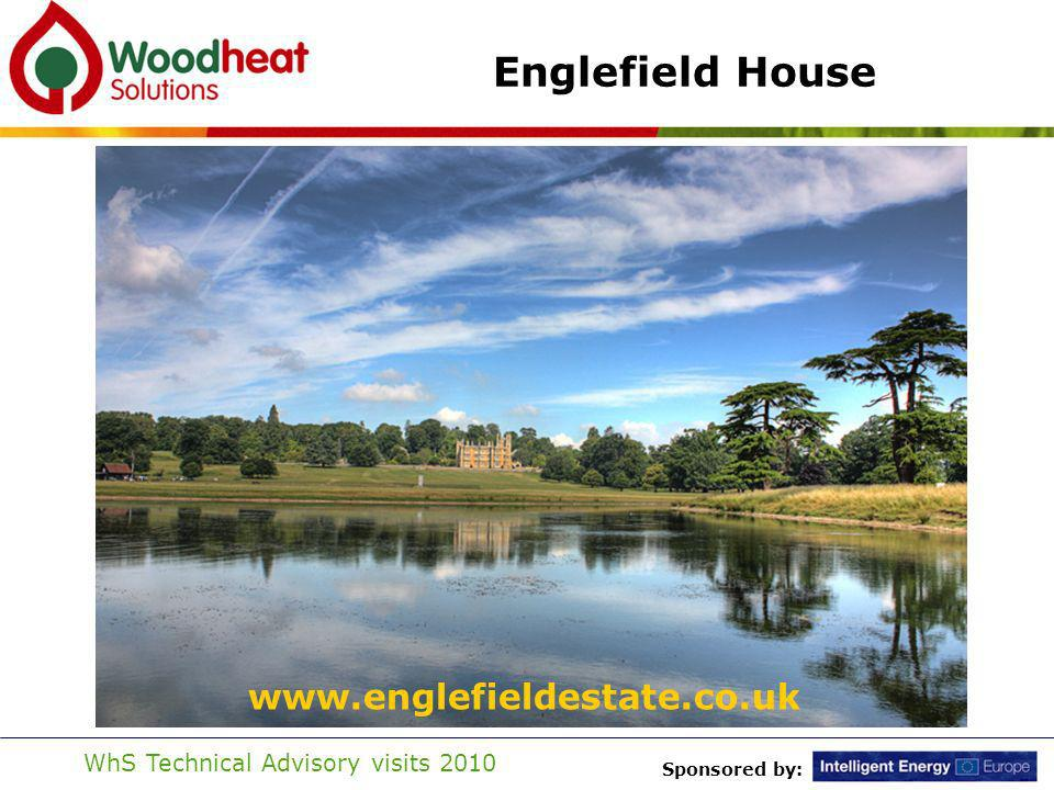 Sponsored by: WhS Technical Advisory visits 2010 Englefield House www.englefieldestate.co.uk