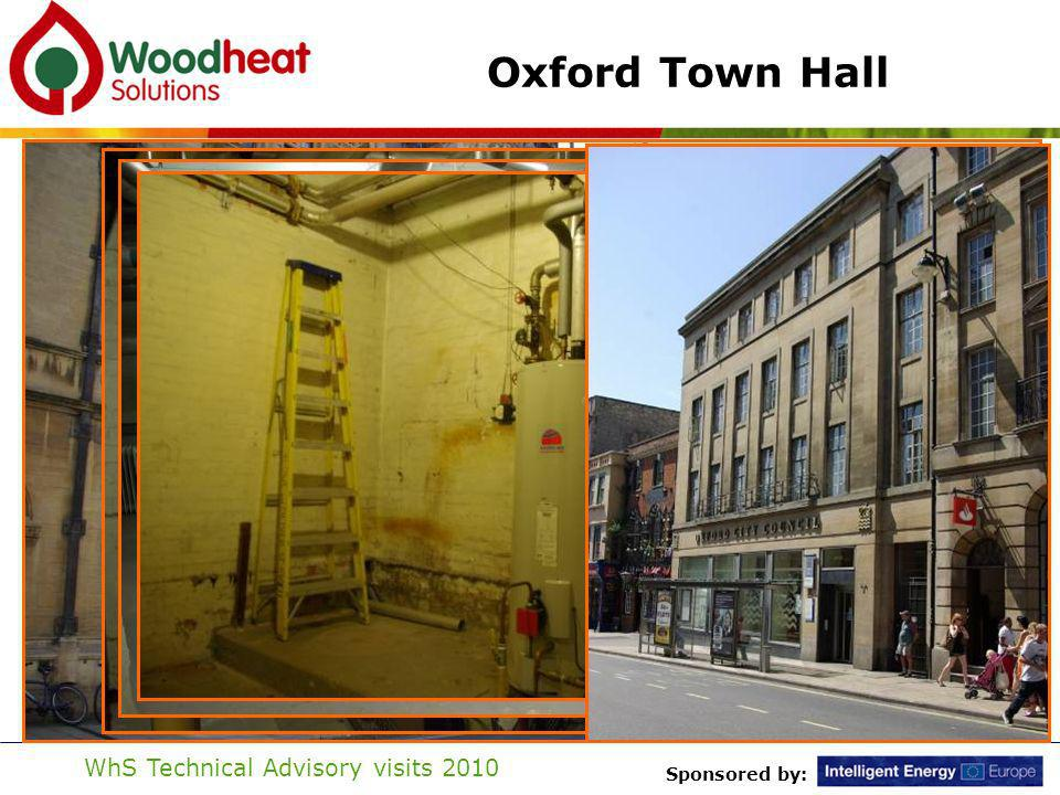 Sponsored by: WhS Technical Advisory visits 2010 Oxford Town Hall