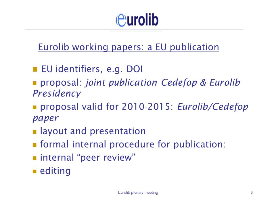 Eurolib plenary meeting6 Eurolib working papers: a EU publication EU identifiers, e.g.