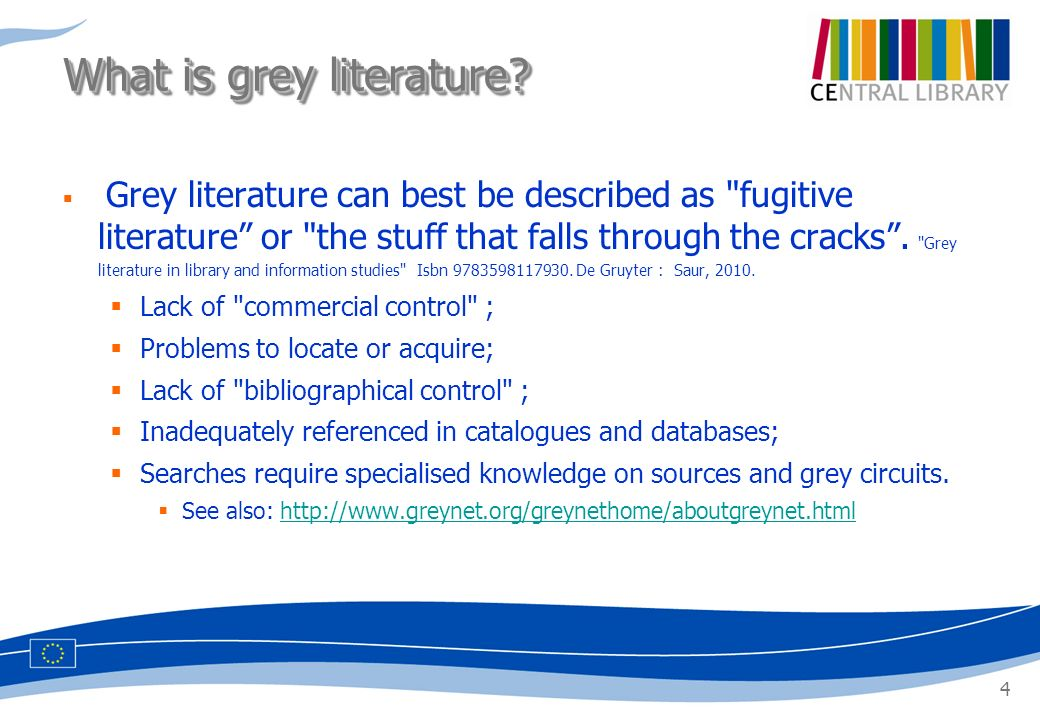 4 Grey literature can best be described as