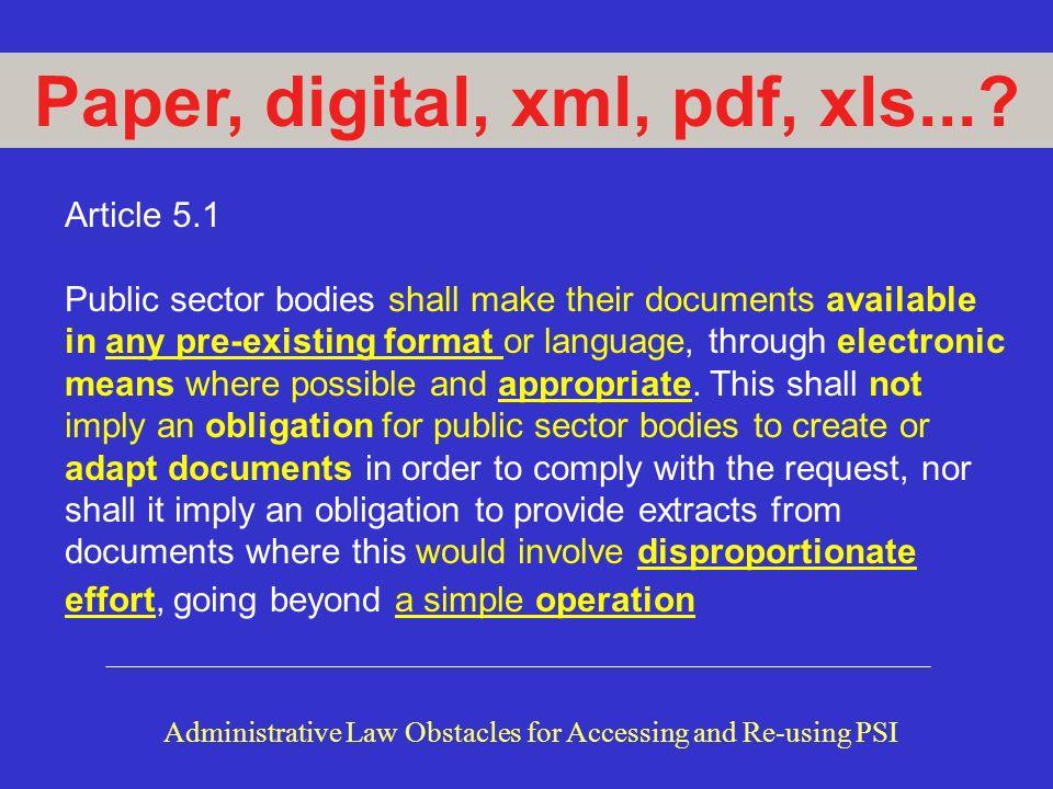 Paper, digital, xml, pdf, xls....