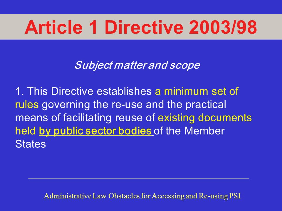 Article 1 Directive 2003/98 Subject matter and scope 1.