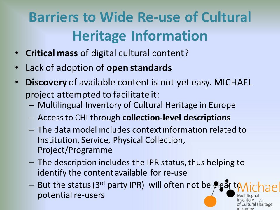 Barriers to Wide Re-use of Cultural Heritage Information Critical mass of digital cultural content.