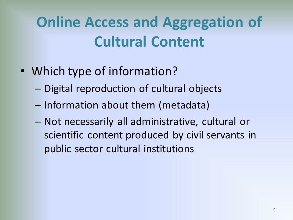 Online Access and Aggregation of Cultural Content Which type of information.