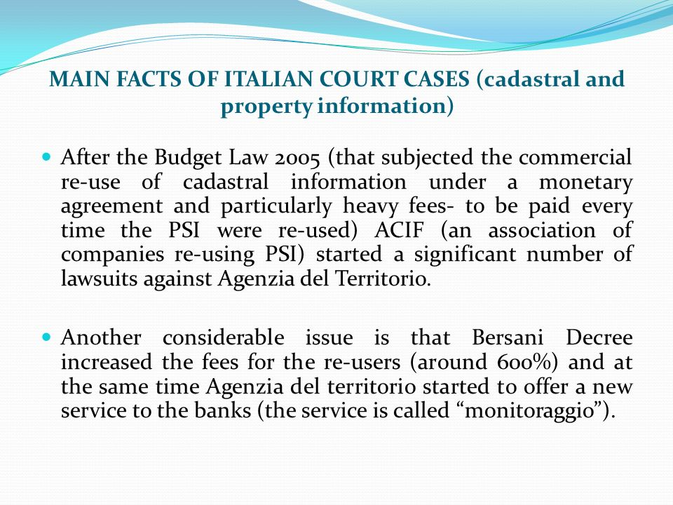 MAIN FACTS OF ITALIAN COURT CASES (cadastral and property information) After the Budget Law 2005 (that subjected the commercial re-use of cadastral in