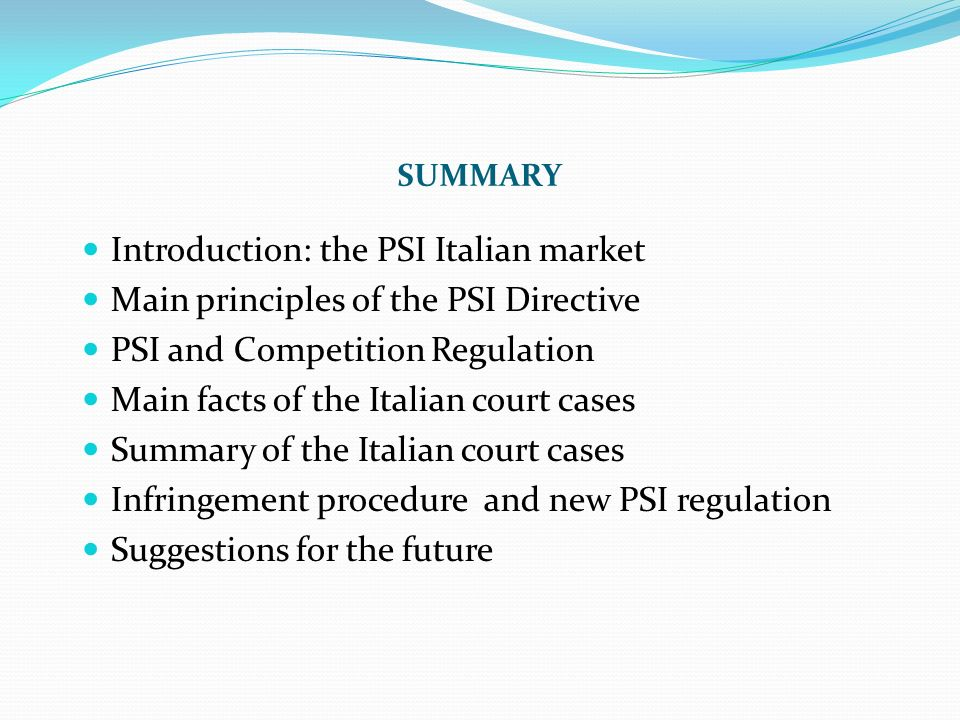 INFRINGEMENT PROCEDURE (closed after the amendment of Dlgs 36/06) Infringement proceeding against Italy for incomplete and incorrect transposition of the PSI Directive art.