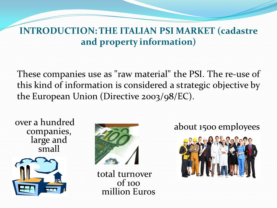 INTRODUCTION: THE ITALIAN PSI MARKET (cadastre and property information) over a hundred companies, large and small These companies use as