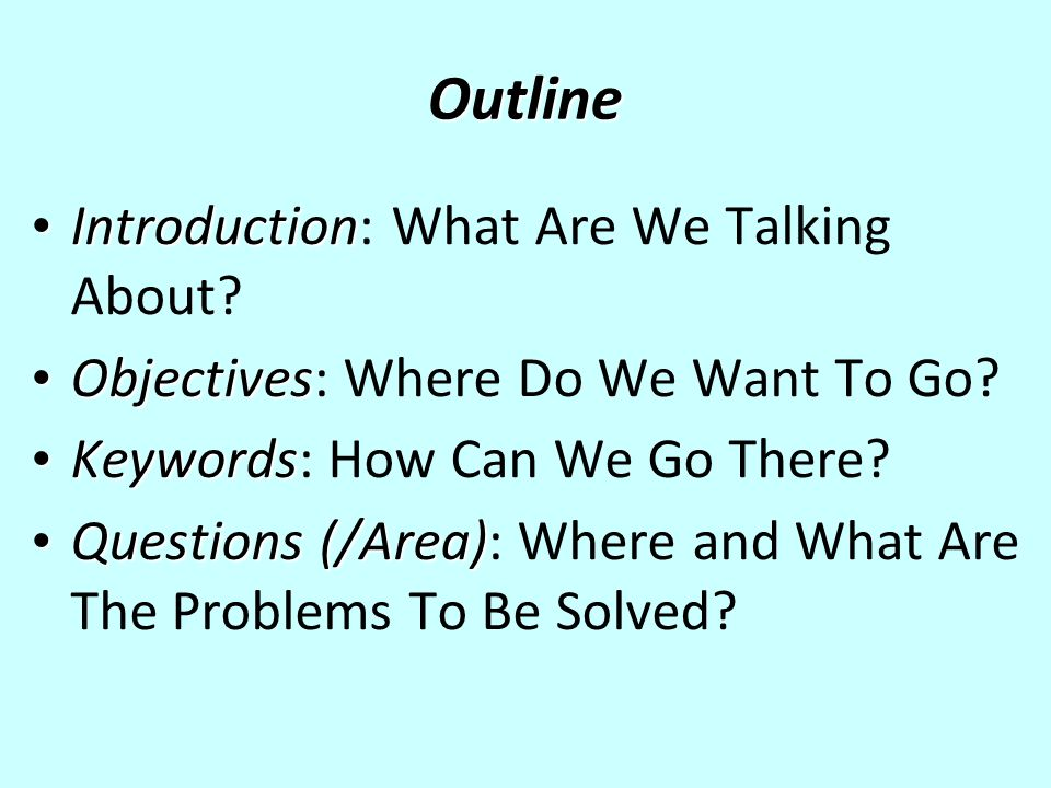 Outline Introduction Introduction: What Are We Talking About.
