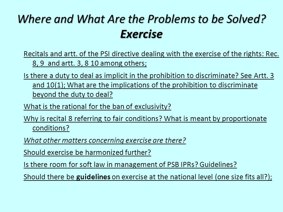 Where and What Are the Problems to be Solved? Exercise Recitals and artt. of the PSI directive dealing with the exercise of the rights: Rec. 8, 9 and