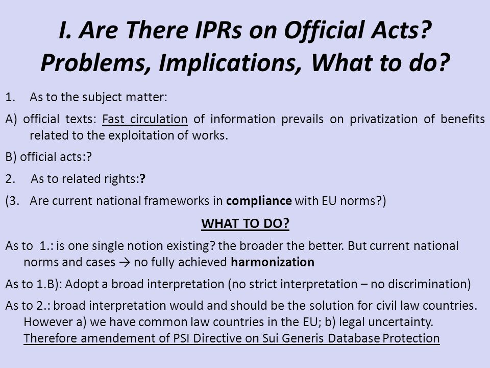 I. Are There IPRs on Official Acts. Problems, Implications, What to do.