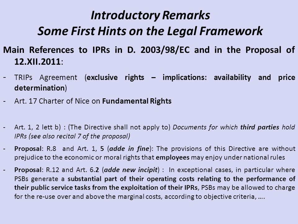 Introductory Remarks Some First Hints on the Legal Framework Main References to IPRs in D.
