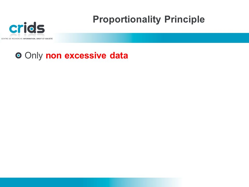 Only non excessive data Proportionality Principle