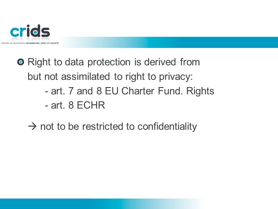 Right to data protection is derived from but not assimilated to right to privacy: - art.